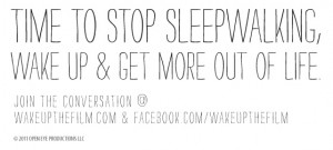 Stop Sleepwalking